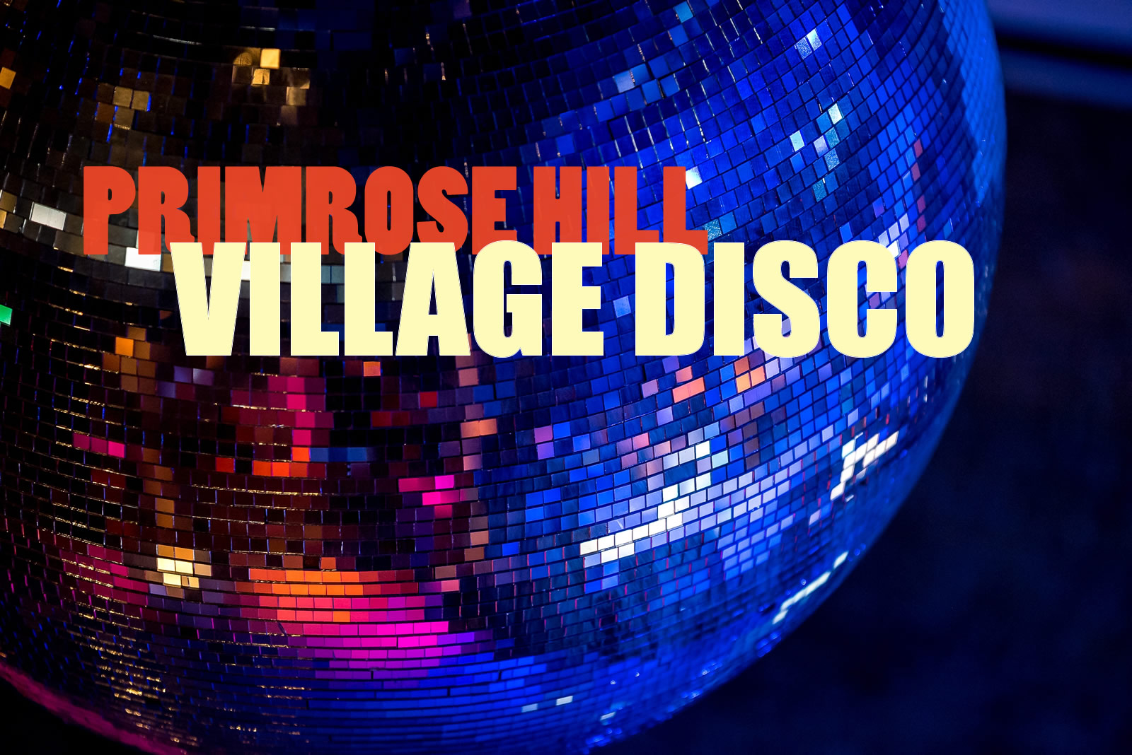 Primrose Hill Village Disco November 2019