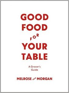 Good Food for Your Table by Melrose & Morgan